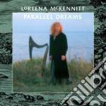 PARALLEL DREAMS  (REMAST.) cd musicale di MCKENNITT