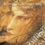 TO DRIVE THE COLD WINTER/RISTAMPA cd musicale di MCKENNITT LOREENA