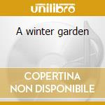 A winter garden cd musicale di Loreena Mckennitt