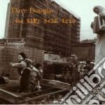 Dave Douglas - The Tiny Bell Trio cd musicale di Dave Douglas