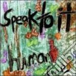 Human feel - cd musicale di Speak to it