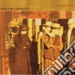 Wayne Horvitz - Forever cd musicale di Wayne Horvitz