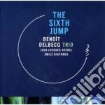 The sixth jump cd musicale di BENOIT DELBECQ TRIO