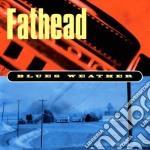 BLUES WEATHER cd musicale di FATHEAD