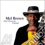 Neck bones & caviar - cd musicale di Mel Brown