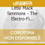 The electro-fi years - cd musicale di Little mack simmons