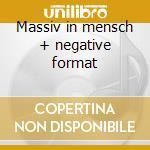 Massiv in mensch + negative format cd musicale