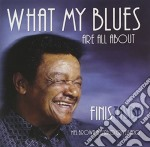 What my blues are all... cd musicale di Tasby Finis