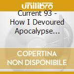 HOW I DEVOURED APOCALYPSE BALLOON         cd musicale di 93 Current