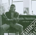 Fernando Saunders - I Will Break Your Fall cd musicale di Fernando Saunders