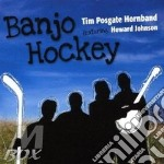 BANJO HOCKEY                              cd musicale di POSGATE TIM HORNBAND