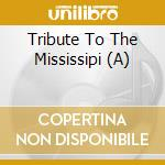 THINGS ABOUT COMIN'..THE MISSISSIPPI...   cd musicale di AA.VV.