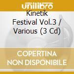 Kinetik festival vol.3 cd musicale di Artisti Vari