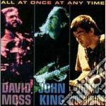 David Moss/john King/o.yoshihide - All At Once At Any Time cd musicale di David moss/john king/o.yoshihi