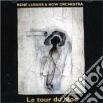 Le tour du bloc - cd musicale di Rene lussier & now orchestra