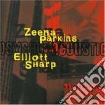 Psycho-acoustic vol.2 - sharp elliott parkins zeena cd musicale di Zeena parkins & elliott sharp