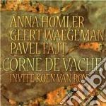 Corne de vache - cd musicale di A.homler/g.waegeman/p.fajt/k.v
