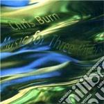 Music for three rivers - cd musicale di Burn Chris