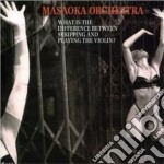 What is the difference... - cd musicale di Orchestra Masaoka