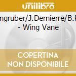 Wing vane cd musicale di U.leimgruber/j.demie