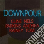 Nels Cline / Andrea Parkins / Tom Rainey - Downpour cd musicale di N.cline/a.parkins/t.