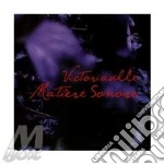 Victoriaville Matiere Sonore cd musicale di LOPEZ / DUFORT / D