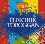 ELEKTRIK TOBOGGAN                         cd musicale di LOUSSIER / TETREAU