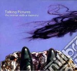The mirror with a memory - cd musicale di Pictures Talking
