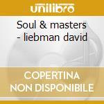 Soul & masters - liebman david cd musicale di David liebman & michael gerber