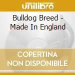MADE IN ENGLAND                           cd musicale di Breed Bulldog