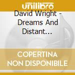 Dreams and distant moonlight cd musicale di David Wright