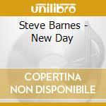 Barnes Steve - New Day cd musicale di Steve Barnes