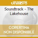 LAKE HOUSE cd musicale di O.S.T.