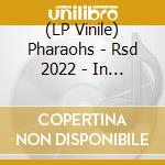 (LP VINILE) Pharaohs-in the basement lp lp vinile di Pharaohs