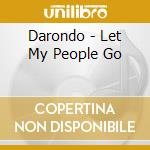 LET MY PEOPLE GO cd musicale di DARONDO
