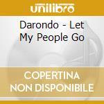Darondo - Let My People Go cd musicale di DARONDO
