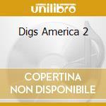 DIGS AMERICA 2 cd musicale di PETERSON GILLES
