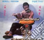 Wendell Harrison - Organic Dream cd musicale di Harrison Wendell