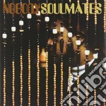 Soulmates cd musicale di Nobody