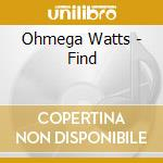 The find cd musicale di Watts Ohmega