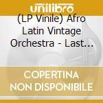 (LP VINILE) Afro latin vintage orchestra-last.. lp lp vinile di Afro latin vintage