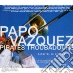 Pirates trombadours cd musicale di Papo Vazquez