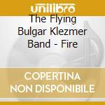 Fire - klezmer cd musicale di The flying bulgar klezmer band
