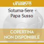 Papa susso cd musicale di Sotuma-sere