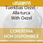 Alla turca cd musicale di Orchestra Bellydance