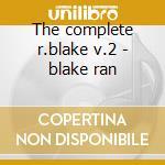The complete r.blake v.2 - blake ran cd musicale di Ran Blake