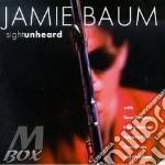 Jamie Baum - Sight Unheard cd musicale di Baum Jamie