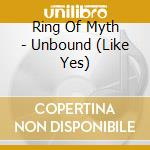 Unbound cd musicale di Ring of myth