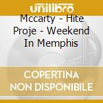 Weekend in memphis - cd musicale di Project Mccarty-hite