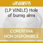 (LP VINILE) Hole of burnig alms lp vinile di M Papa